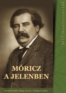 Bengi László, Szilágyi Zsófia (szerk.) - Móricz a jelenben