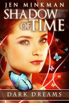 Minkman Jen - Shadow of Time: Dark Dreams [eKönyv: epub, mobi]