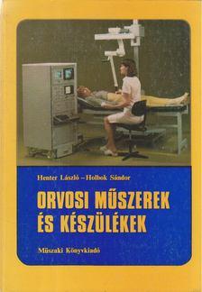 Henter László, Holbok Sándor - Orvosi műszerek és készülékek [antikvár]