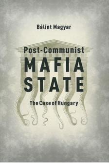 Magyar Bálint - POST-COMMUNIST MAFIA STATE