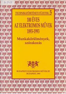 Doktor Jenő, Lengyel Gábor - 100 éves az Elektromos Művek 1893-1993 [antikvár]