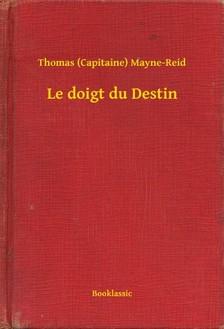 Mayne-Reid Thomas (Capitaine) - Le doigt du Destin [eKönyv: epub, mobi]