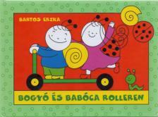 Bartos Erika - Bogyó és Babóca rollerezik