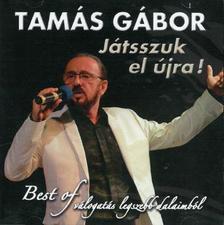 Tamás Gábor - Játsszuk el újra! Best of válogatás legszebb dalaimból - 2CD
