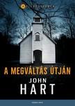 John Hart - A megváltás útján [eKönyv: epub, mobi]<!--span style='font-size:10px;'>(G)</span-->