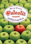 Mezei Elmira - Paleolit receptek hétköznapokra #
