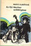 Kubátová, Marie - Az ifjú Werther szédelgései [antikvár]