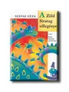 SZÁVAI GÉZA - A Zöld Sivatag vőlegénye