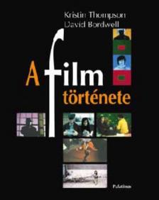 THOMPSON, KRISTIN - BORDWELL, DAVID - A film története
