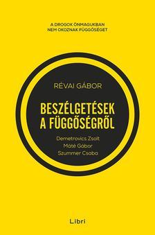 RÉVAI GÁBOR - Beszélgetések a függőségről - Demetrovics Zsolttal, Máté Gáborral és Szummer Csabával #