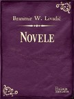 Livadić Branimir Wiesner - Novele [eKönyv: epub,  mobi]