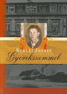SZALAI JÓZSEF - GYEREKSZEMMEL