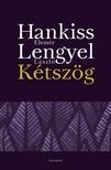 Hankiss Elemér - Lengyel László - Kétszög [eKönyv: epub, mobi]<!--span style='font-size:10px;'>(G)</span-->