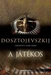 Fjodor Mihajlovics Dosztojevszkij - A játékos [eKönyv: epub, mobi]<!--span style='font-size:10px;'>(G)</span-->
