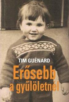Guénard, Tim - Erősebb a gyűlöletnél