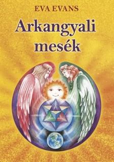 Evans Eva - Arkangyali mesék - A láthatatlan Valóság [eKönyv: epub, mobi]