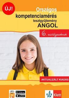 Pojják Klára - Országos kompetenciamérés tesztgyűjtemény angol nyelv - 6. osztályosoknak - Aktualizált kiadás + Ingyenes Applikáció