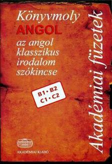 THIMAR MÁRTA SZERKESZTŐ - KÖNYVMOLY ANGOL - AZ ANGOL KLASSZIKUS IRODALOM SZÓKINCSE