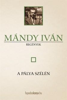 Mándy Iván - A pálya szélén [eKönyv: epub, mobi]
