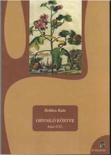 Bethlen Kata - ORVOSLÓ KÖNYVE - Anno 1737 ***