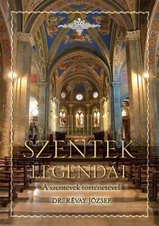 RÉVAY JÓZSEF - Szentek legendái [eKönyv: epub, mobi]