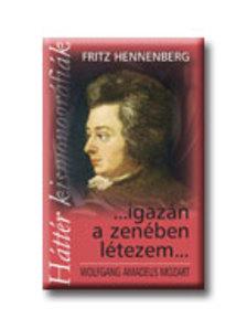 Fritz Hennenberg - IGAZÁN A ZENÉBEN LÉTEZEM - HÁTTÉR KISMONOGRÁFIÁK