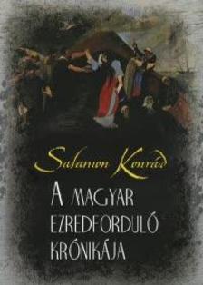Salamon Konrád - A magyar ezredforduló krónikája