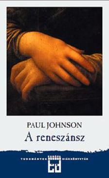 Paul JOHNSON - A reneszánsz