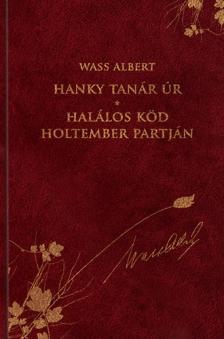 Wass Albert - Hanky tanár úr - Halálos köd Holtember partján - novellaciklus, regény