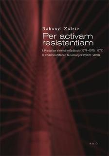 Rohonyi Zoltán - Per activam resistentiam