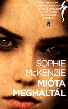 Sophie Mckenzie - Mióta meghaltál