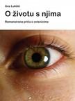Lukšić Ana - O životu s njima [eKönyv: epub,  mobi]
