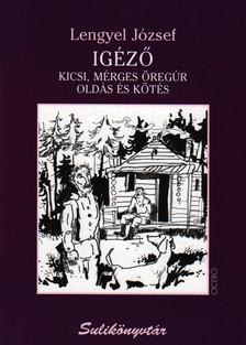 LENGYEL JÓZSEF - IGÉZŐ - SULIKÖNYVTÁR