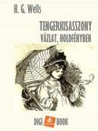 H. G. Wells - Tengerkisasszony [eKönyv: epub, mobi]<!--span style='font-size:10px;'>(G)</span-->