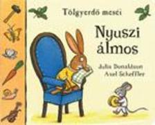 DONALDSON, JULIA-SCHEFFLER, AX - NYUSZI ÁLMOS - ABLAKOS LAPOZÓ - TÖLGYERDŐ MESÉI