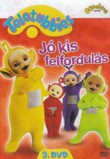 - TELETUBBIES 3. - JÓ KIS FELFORDULÁS