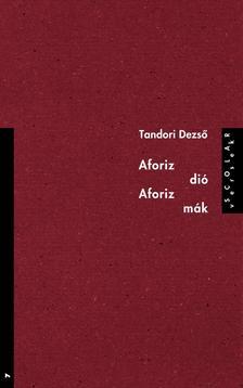 TANDORI DEZSŐ - Aforiz-dió, aforiz-mák