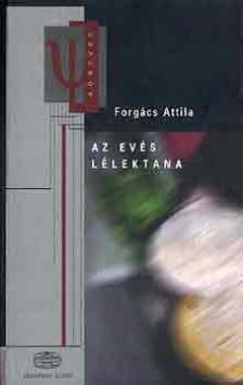 FORGÁCS ATTILA - AZ EVÉS LÉLEKTANA