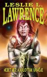 Leslie L. Lawrence - NEBET HET,  A HALOTTAK ÚRNŐJE