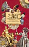 - The Essential Guide to Collectibles [antikvár]