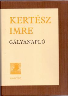 KERTÉSZ IMRE - Gályanapló