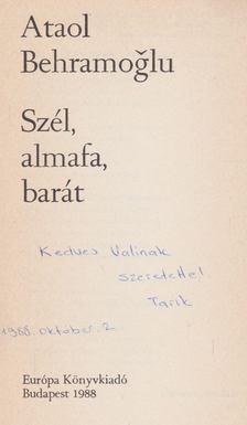 Ataol Behramoglu - Szél, almafa, barát (dedikált) [antikvár]