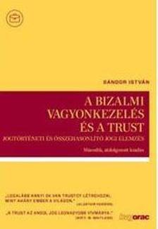 Sándor István - A bizalmi vagyonkezelés és a trust