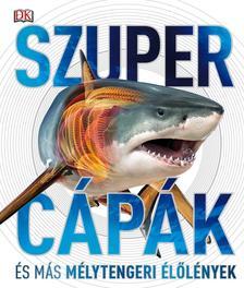 - Szupercápák - és más mélytengeri élőlények!