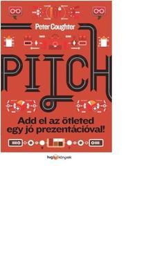 Peter Coughter - Pitch - Add el az ötleted egy jó prezentációval!