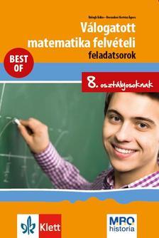 Balogh Erika - Brecsokné Kertész Ágnes - Válogatott matematika felvételi feladatsorok 8. osztályosoknak