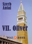 Szerb Antal - VII. Olivér [eKönyv: epub, mobi]
