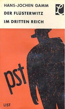 GAMM, HANS-JOCHEN - Der Flüsterwitz im Dritten Reich [antikvár]