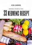 Kiss Gábor - 33 kedvenc recept - Bevezetés az egészséges táplálkozásba [eKönyv: epub, mobi]<!--span style='font-size:10px;'>(G)</span-->