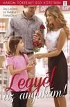 David Day Leclaire; Liz Fielding; Trisha - Legyél az anyukám! - 3 történet 1 kötetben - Tündérek pedig vannak; Anyának született; Égből pottyant család [eKönyv: epub, mobi]<!--span style='font-size:10px;'>(G)</span-->